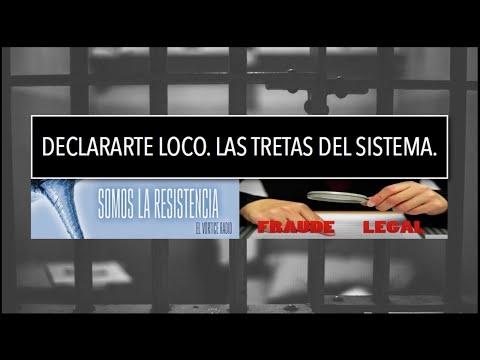 FRAUDE LEGAL y las tretas del Sistema. Declararte LOCO.