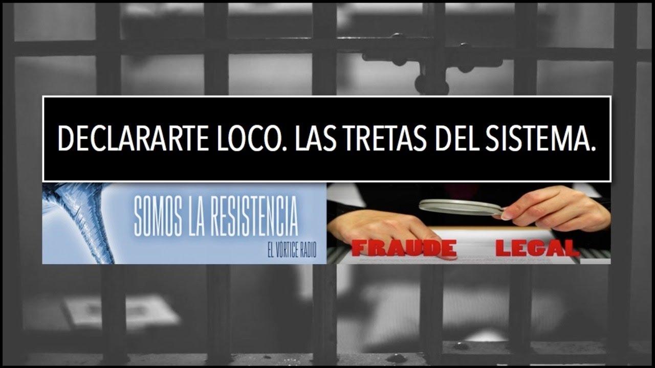 FRAUDE LEGAL y las tretas del Sistema. Declararte LOCO. - YouTube