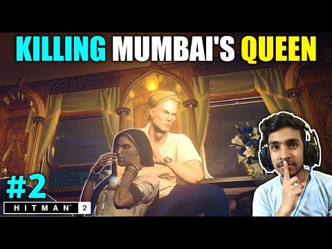 I KILLED MUMBAI'S QUEEN | HITMAN 2 GAMEPLAY #2