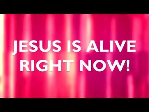 Jesus is Alive Right Now (Lyric Video)