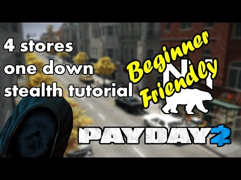 Beginner Stealth Heists - 4 Stores [Payday 2]