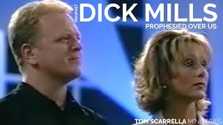 Prophet Dick Mills Prophecy Over Us - Tom Scarrella Ministries