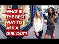 What is the best way to ask a girl out?