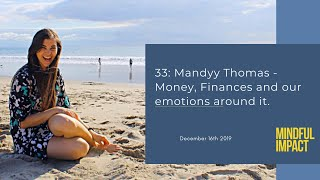 33: Mandyy Thomas - Money, Finances and our emotions around it.