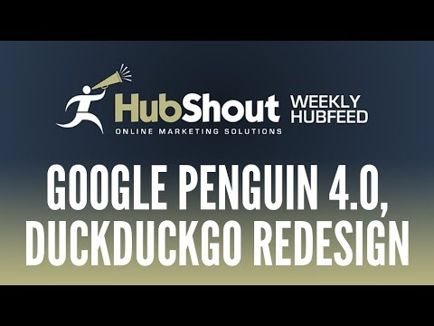 Weekly HubFeed - Google Penguin 4.0, DuckDuckGo Redesign, etc.