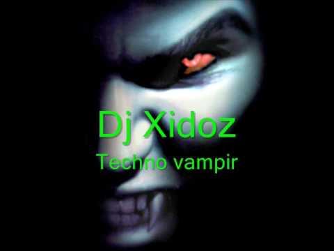 Dj Xidoz - Techno vampir
