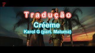 Créeme - Karol G, Maluma | Legendado/Tradução Video