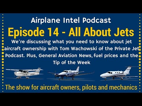 014 - All About Private Jets - Airplane Intel Podcast