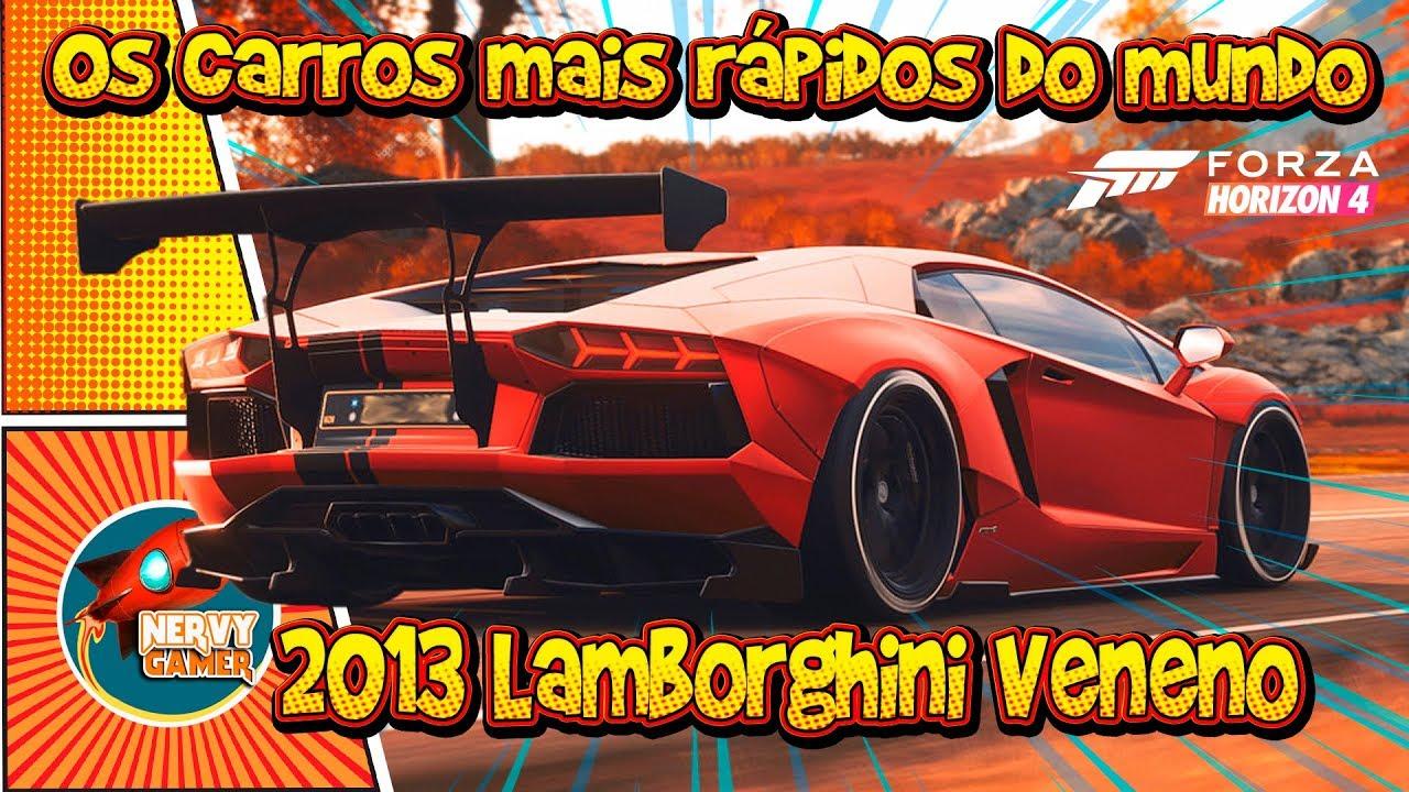 Forza Horizon 4 Os Carros Mais Rapidos Do Mundo 2013 Lamborghini