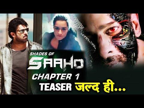 Saaho Chapter 1 Teaser का होगा धमाका | Prabhs, Shraddha Kapoor, Neil Nitin Mukesh