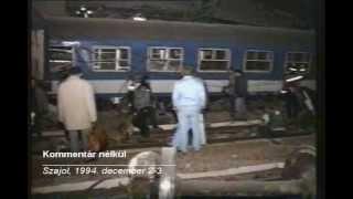 Kommentár nélkül - szajoli vonatbaleset - 1994.12.02