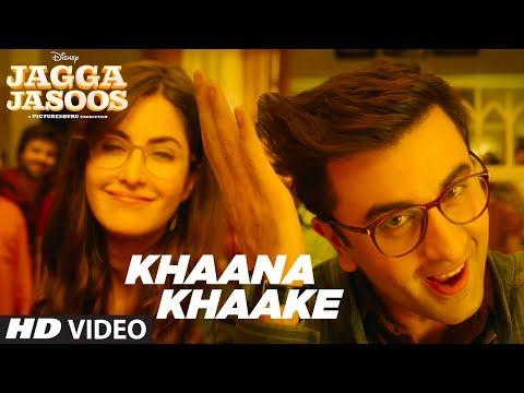 Khaana Khaake Song (Video) l Jagga Jasoos l Ranbir Kapoor Katrina Kaif Pritam Amitabh Bhattacharya