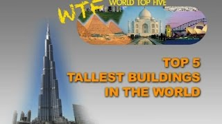Top 5 tallest buildings in the world 2015