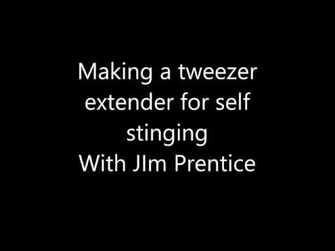 Making a tweezer extender for self stinging with Jim Prentice