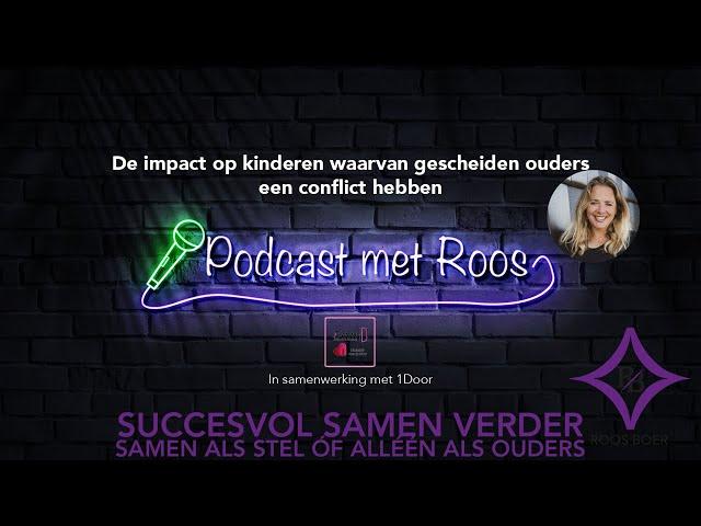 Podcast Roos met 1DOOR De impact op kinderen waarvan gescheiden ouders een conflict hebben