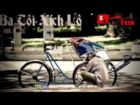 Ba Tôi Xích Lô - MTK Ft. CS  [ Video Lyrics ] (Nhạc Rap)