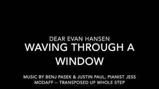 Waving Through a Window (Transposed for Female Voice) from Dear Evan Hansen - Piano Accompaniment
