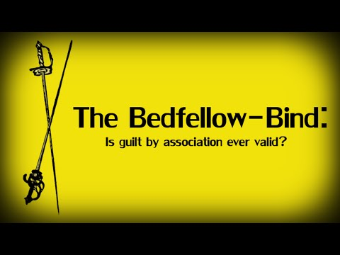 The Bedfellow Bind: Is guilt by association ever valid?