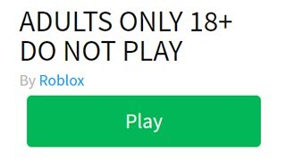 ONLY ADULTS CAN JOIN THIS ROBLOX GAME