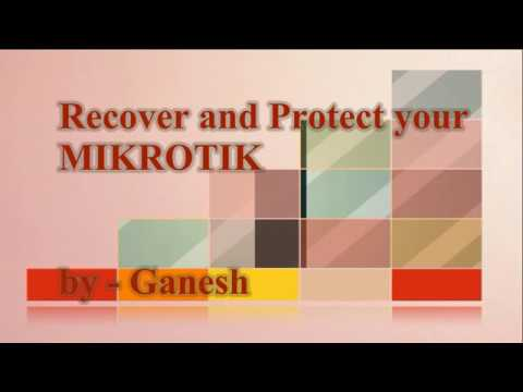 Recover and Protect Mikrotik from Hack like Situation