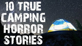 10 TRUE Disturbing Camping In The Deep Woods Horror Stories | (Scary Stories)