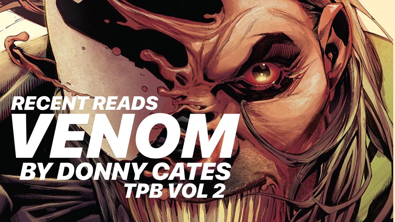Recent Reads: VENOM by DONNY CATES tpb vol  2