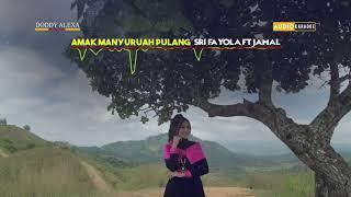 MUSIK KARAOKE Amak Manyuruah Pulang Sri Fayola ft Jamal