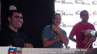 Banda San Marino no Programa Pé Na Pista 06 08 2014