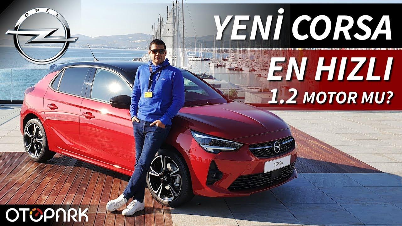 Yeni Opel Corsa | En Hızlı 1.2 Motor Mu ? | TEST