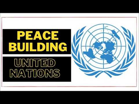 Peace Building - United Nations Organizations शांति निर्माण Shanti Nirman Defence Studies