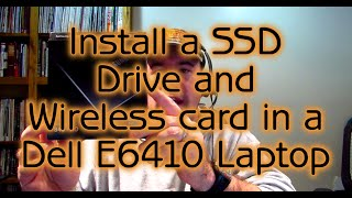 Install a SSD Hard Drive and Wireless card on a Dell E6410 Laptop