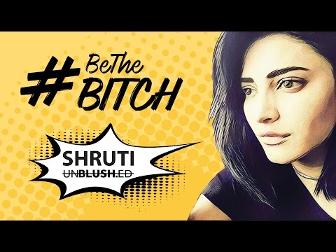 Shruti Haasan Unblushed | Be The Bitch thumbnail