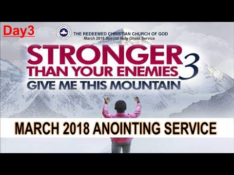 "RCCG March 2018 SPECIAL HOLY GHOST SERVICE_ #Day3 ""Anointing Service"""