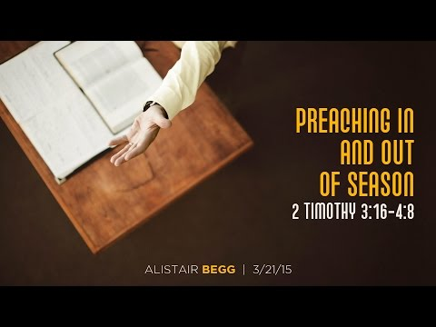 "Alistair Begg, ""Preaching In and Out of Season"" (Session 5)"