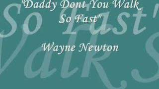 Daddy Dont You Walk So Fast - Created By B.Vitolio