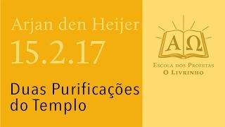 (15.2.17) Duas Purificações do Templo