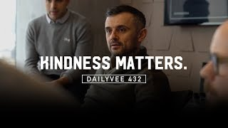 I sent an email to everyone in my company about kindness… IT MATTERS! | DailyVee 432