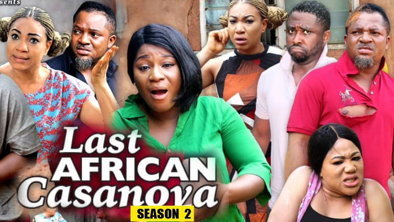 Download LAST AFRICAN CASANOVA SEASON 2 - (New Movie) 2019 Latest Nigerian Nollywood Movie Full HD