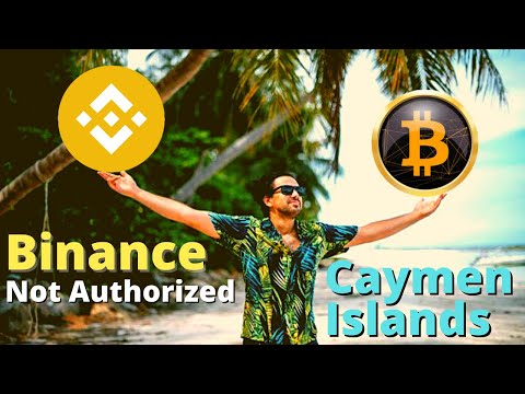 Binance Not Authorized 🚨 Caymen Islands 🌴 Bitcoin BTC (2021)