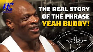 YEAH BUDDY | How the Phrase Started | Ronnie Coleman