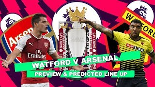 WATFORD V ARSENAL - THIS WILL BE HARDER THAN SOME PEOPLE THINK - MATCH PREVIEW