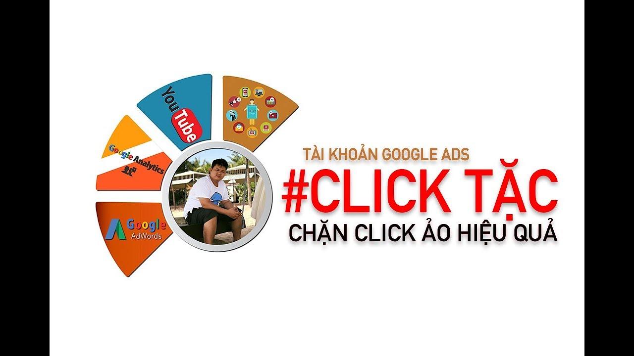 CHẶN CLICK TẶC HIỂU QUẢ TRONG QUẢNG CÁO TÌM KIẾM GOOGLE ADS