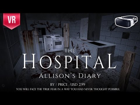The Hospital: Allison's Diary Gear VR - face the true fear in a way you had never thought possible.