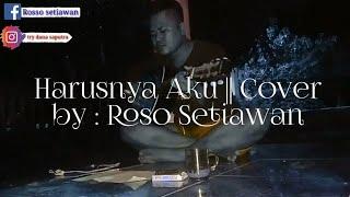 Harusnya Aku || Cover By : ROSSO SETIAWAN
