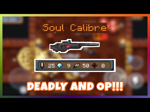 """Powerful and OP Weapon """"Soul Calibre"""" - Soul Knight 2.2.6"""