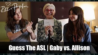 Guess The ASL | Gaby Dunn vs. Allison Raskin (Just Between Us)