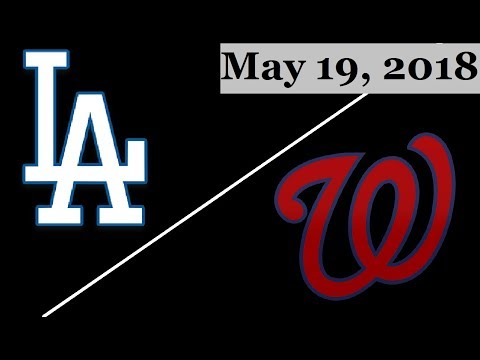 Los Angeles Dodgers vs Washington Nationals Highlights || May 19, 2018 || Game 1 of Double Header
