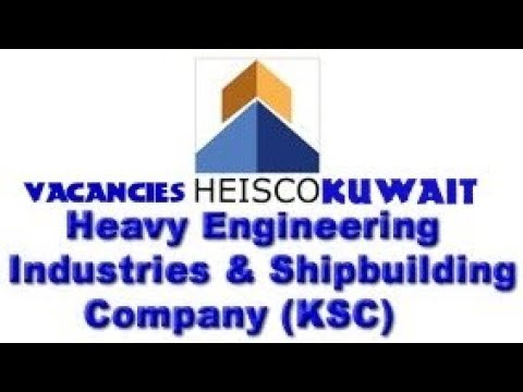 Vacancies heisco,Kuwait heavy engineering industries&shipbuilding  company(KSC)latest update