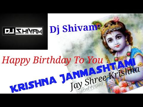 hum-sab-bolenge-happy-birthday-to-you-dj||krishna-janmashtami-special||dj-shivam||hard-mix-||