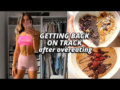 GETTING BACK ON TRACK | what to do AFTER overeating/binging
